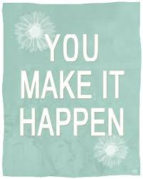 you make it happen.jpg